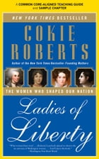 A Teacher's Guide to Ladies of Liberty: Common-Core Aligned Teacher Materials and a Sample Chapter by Cokie Roberts