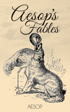 Aesop's Fables – Complete Collection (Illustrated) by Aesop