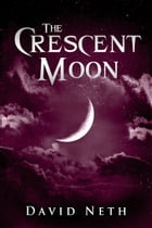 The Crescent Moon by David Neth