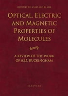 Optical, Electric and Magnetic Properties of Molecules: A Review of the Work of A.D. Buckingham by D.C. Clary