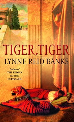 Book Tiger, Tiger by Lynne Reid Banks