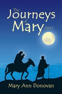 The Journeys of Mary: Part 1