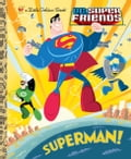 Superman! (DC Super Friends) 12d69f1b-8f5e-4d0f-a250-115d44e43f88