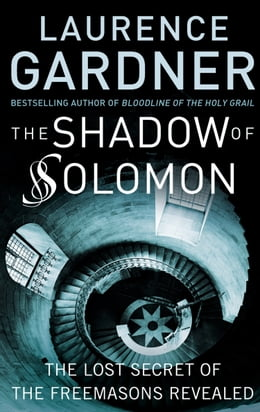 Book The Shadow of Solomon: The Lost Secret of the Freemasons Revealed by Laurence Gardner