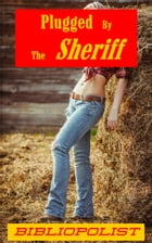 Plugged by the Sheriff by Bibliopolist