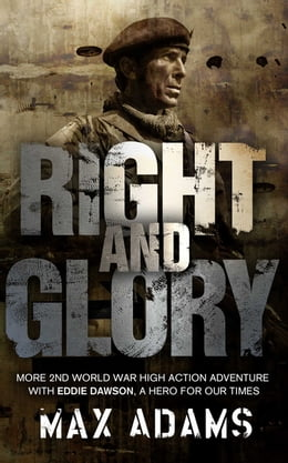 Book Right and Glory by Max Adams
