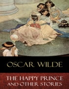 The Happy Prince and Other Stories: Illustrated by Oscar Wilde