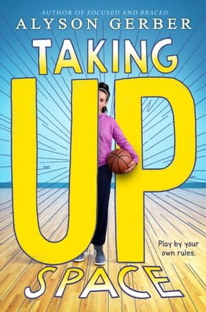 Taking Up Space by Alyson Gerber