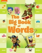 The Big Book of Words (Multiproperty) by Nickelodeon Publishing