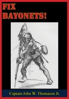 Fix Bayonets! by Captain John W. Thomason, Jr.