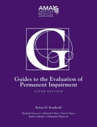 Guides to the Evaluation of Permanent Impairment, sixth edition by American Medical Association American Medical Association