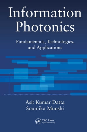Information Photonics Fundamentals,  Technologies,  and Applications