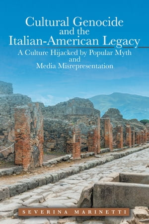 Cultural Genocide and the Italian-American Legacy A Culture Hijacked by Popular Myth and Media Misrepresentation