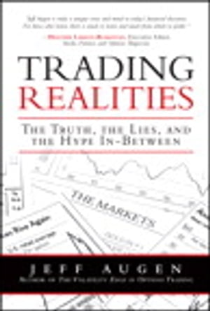Trading Realities The Truth,  the Lies,  and the Hype In-Between