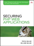 Securing PHP Web Applications by Tricia Ballad