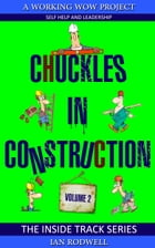 Chuckles in Construction Volume 2 by Ian Rodwell
