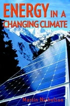Energy in Changing Climate by Martin Nicholson