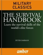 The Survival Handbook: Learn the survival skills of the world's elite forces by Darman, Peter