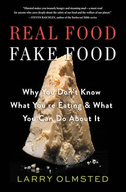 Book Real Food/Fake Food: Why You Don't Know What You're Eating and What You Can Do About It by Larry Olmsted