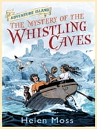 The Mystery of the Whistling Caves: Book 1 de Helen Moss