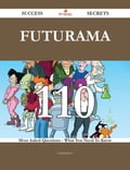 Futurama 110 Success Secrets - 110 Most Asked Questions On Futurama - What You Need To Know e14bac56-34ab-4a0a-b325-231c926f71e6