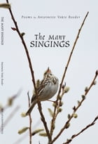 The Many Singings by Antoinette Voûte Roeder