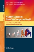 A List of Successes That Can Change the World: Essays Dedicated to Philip Wadler on the Occasion of His 60th Birthday by Sam Lindley