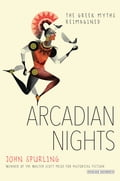 Arcadian Nights: The Greek Myths Reimagined 297145b0-30e1-4dc4-9d58-5f96be291f7d