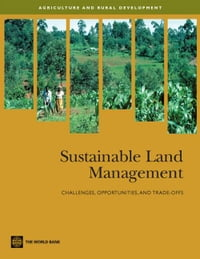 Sustainable Land Management: Challenges, Opportunities, And Trade-Offs
