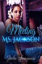 Meeting Ms. Jackson by Jala Summers