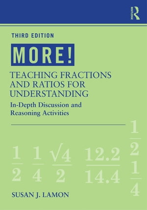 MORE! Teaching Fractions and Ratios for Understanding In-Depth Discussion and Reasoning Activities