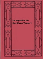 Le mystère de Ker-Even Tome 1 by Delly