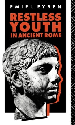 Book Restless Youth in Ancient Rome by Eyben, Emiel