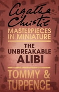 9780007526796 - Agatha Christie: The Unbreakable Alibi: An Agatha Christie Short Story - Buch