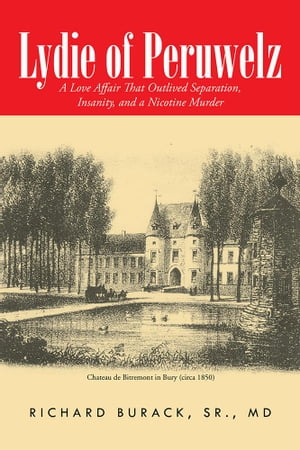 Lydie of Peruwelz: A Love Affair That Outlived Separation, Insanity, and a Nicotine Murder
