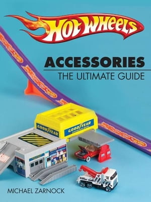 Hot Wheels Accessories The Ultimate Guide