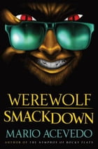 Werewolf Smackdown: A Novel