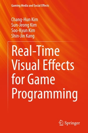 Real-Time Visual Effects for Game Programming by Chang-Hun Kim
