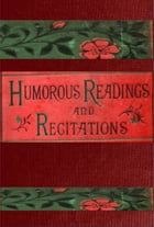 Humorous Readings and Recitations in prose and verse by Wilkie Collins