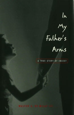 Book In My Father's Arms: A Son's Story of Sexual Abuse by de Milly, Walter A.