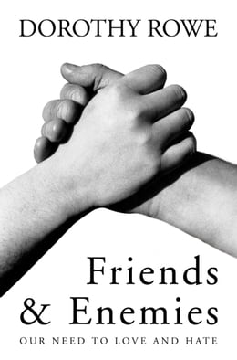 Book Friends and Enemies: Our Need to Love and Hate by Dorothy Rowe