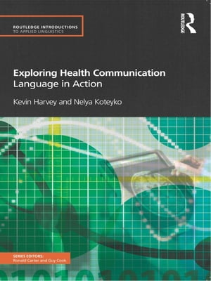 Exploring Health Communication Language in Action