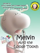 Melvin and the Loose Tooth by Sara Cremeno