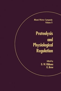 Book Proteolysis and Physiological Regulation by Ribbons, D.W.