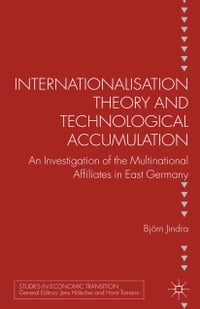 Internationalisation Theory and Technological Accumulation: An Investigation of Multinational…