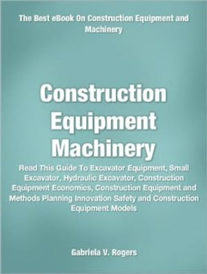 Construction Equipment Machinery Read This Guide To Excavator Equipment,  Small Excavator,  Hydraulic Excavator,  Construction Equipment Economics,  Const