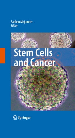 Book Stem Cells and Cancer by Sadhan Majumder