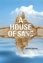 A House of Sand by Marvin Brown