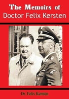 The Memoirs of Doctor Felix Kersten by Dr. Felix Kersten