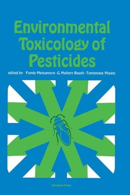 Book ENVIRONMENTAL TOXICOLOGY OF PESTICIDES by Matsumura
